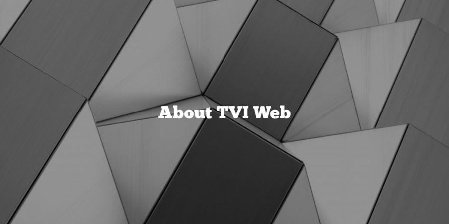 About TVI Web