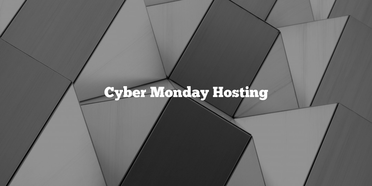 Cyber Monday Hosting